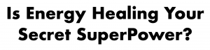 energy healing superpower title